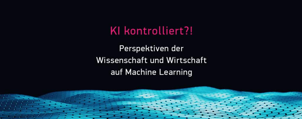 """Die Künstliche Intelligenz Konferenz """"KI Kontrolliert!?"""" von digitalHUB und RWTH Aachen"""